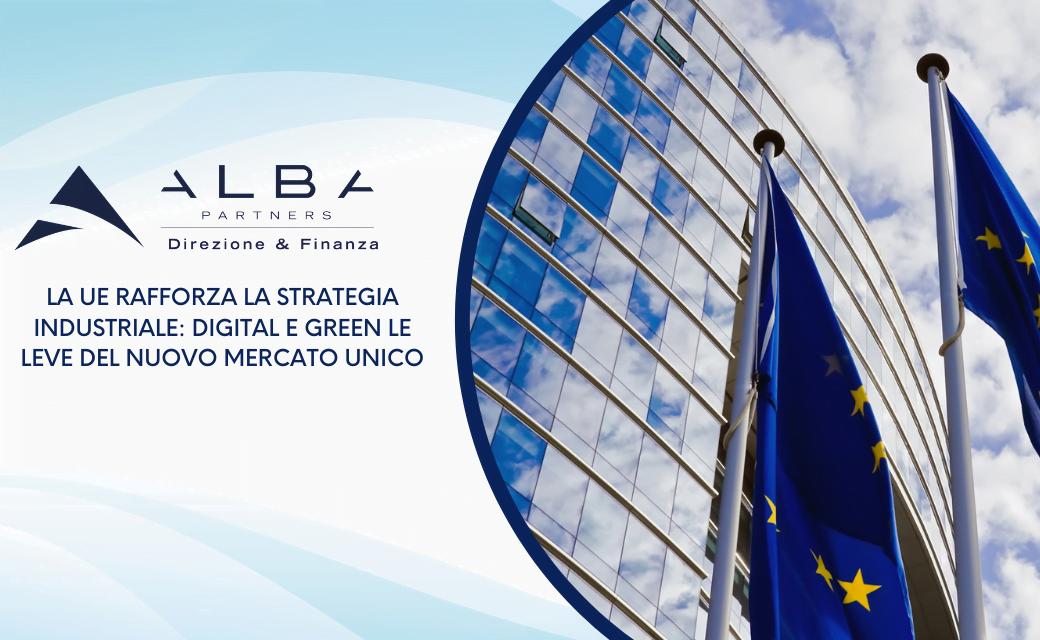 La Ue rafforza la strategia industriale: digital e green le leve del nuovo Mercato unico