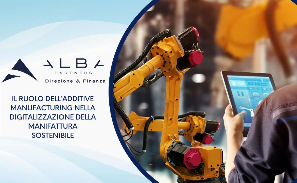 Il ruolo dell'Additive Manufacturing nella digitalizzazione della manifattura sostenibile